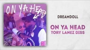 DreamDoll - On Ya Head (Tory Lanez Diss)